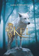Kel 02 : Le loup blanc