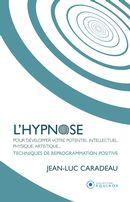 L'hypnose pour développer votre potentiel intellectuel, physique, artistique...