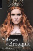 Les dames de Bretagne 02 : Rebelles