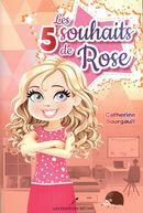 Les 5 souhaits de Rose