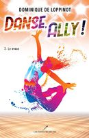 Danse, Ally! 02 : Le stage