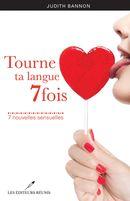 Tourne ta langue 7 fois : 7 nouvelles sensuelles
