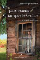 Les paroissiens de Champs-de-Grâce 03 : Le temps de la délivrance