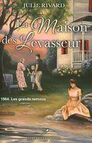 La Maison des Levasseur 03 : 1964. Les grands remous