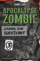 Apocalypse zombie 03 : Journal d'un survivant