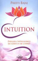 Intuition : Éveiller l'intelligence du corps et de l'esprit