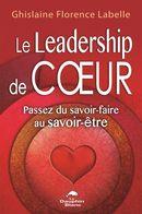 Le Leadership de coeur : Passez du savoir-faire au savoir-être
