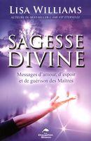 Sagesse Divine : Messages d'amour, d'espoir et de guérison des Maîtres