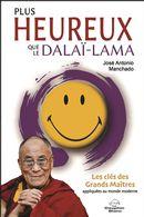 Plus heureux que le Dalaï-lama : Les clés des Grands Maîtres appliquées au monde moderne