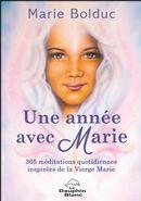 Une année avec Marie : 365 méditations quotidiennes inspirées de la Vierge Marie