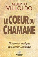 Le coeur du chamane : Histores et pratiques du Guerrier Lumineux