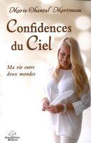 Confidences du Ciel : Ma vie entre deux mondes