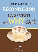 Reconnexion : La 3ème visite au Why Café