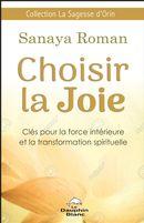Choisir la Joie : Clés pour la force intérieure et la transformation spirituelle