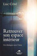 Retrouver son espace intérieur : Un dialogue avec l'âme