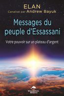 Messages du peuple d'Essassani : Votre pouvoir sur un plateau d'argent
