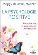 La psychologie positive : Pour une vie et une société florissantes