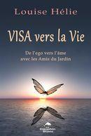 Visa vers la Vie : De l'ego vers l'âme avec les Amis du Jardin