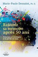 Rajeunir sa mémoire après 50 ans : Principes et stratégies à la portée de tous