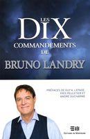 Les dix commandements de Bruno Landry