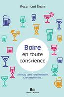 Boire en toute conscience : Dimunez votre consommation.  Changez votre vie.