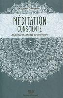 Méditation consciente : Apprenez le langage de votre coeur