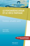 Le psychoéducateur et le vécu partagé : Evolution, actualité, avenir