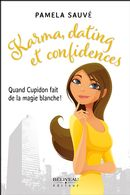 Karma, dating et confidences : Quand Cupidon fait de la magie blanche!