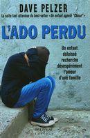 L'Ado perdu :  Un enfant délaissé recherche désespérément l'amour d'une famille