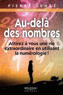 Au-delà des nombres : Attirez à vous une vie extraordinaire en utilisant la numérologie!