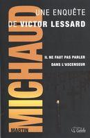 Victor Lessard 01 : Il ne faut pas parler dans l'ascenseur N.E.