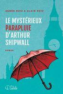 Le mystérieux parapluie d'Arthur Shipwall
