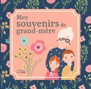 Mes souvenirs de grand-mère