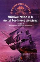 L'adventure galley 03 : William Kidd et le secret des livres précieux