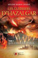 Les guerriers d'hazalgar 01 :  Kellmer de Volk