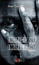 Immigrant un jour, immigrant toujours