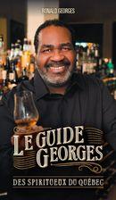 Le guide Georges - Des spiritueux du Québec