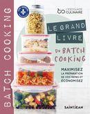 Le grand livre du batch cooking : Maximisez la préparation de vos repas et économisez