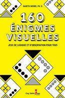160 énigmes visuelles : Jeux de logique et d'observation pour tous