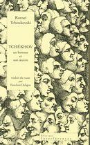 Tchékhov : Un homme et son oeuvre