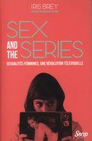 Sex and the series  Sexualité féminines, une révolution...