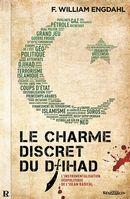 Le charme discret du djihad : L'instrumentalisation géopolitique de l'islam radical