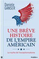 Une brève histoire de l'empire américain : Le mythe de l'exceptionnalisme