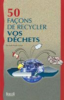 50 façons de recycler vos déchets