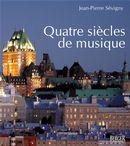 Quatre siècles de musique à Québec