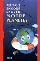 Peut-on encore sauver notre planète ?