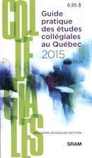 Guide pratique des études collégiales au Québec 2015
