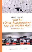 Vad är föreställningarna om det nordliga ?  Etiska principer