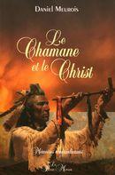 Le Chamane et le Christ :  Mémoires amérindiennes