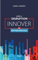 Après la disruption - Innover en édition musicale